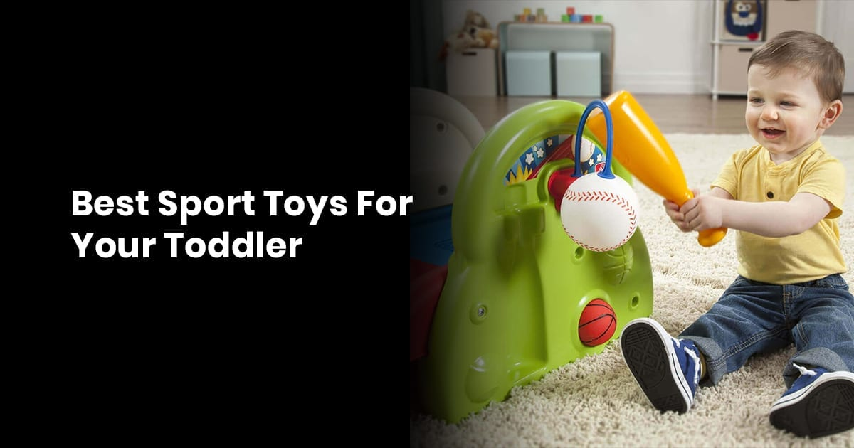 Best Sport Toys For Your Toddler
