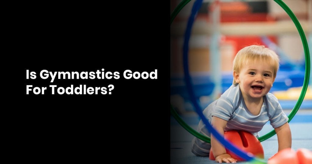Is Gymnastics Good For Toddler