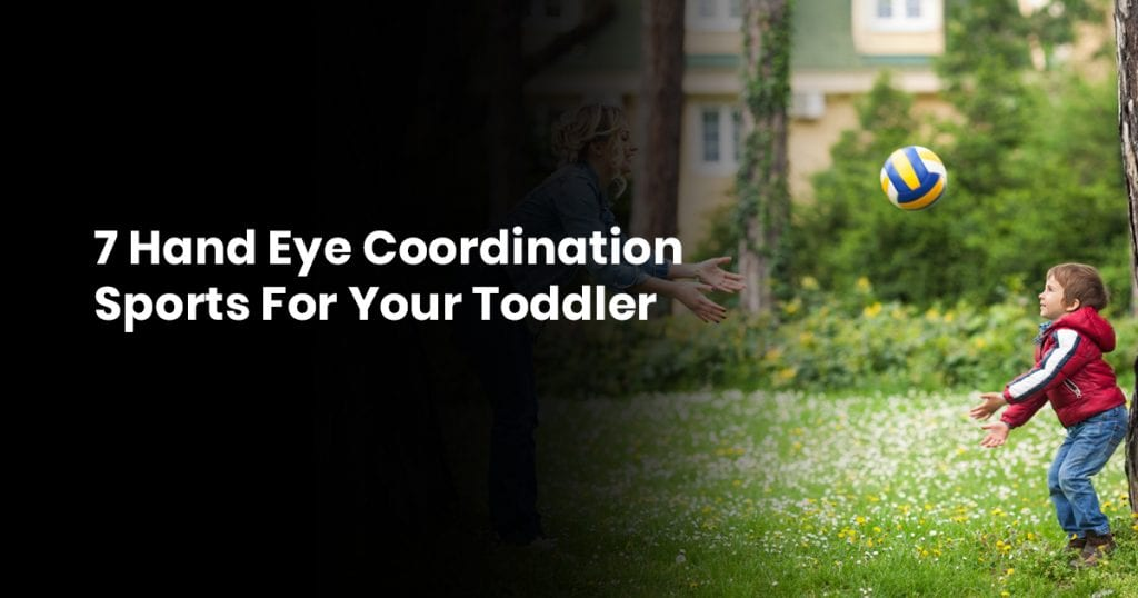 7 Hand Eye Coordination Sports for Your Toddler