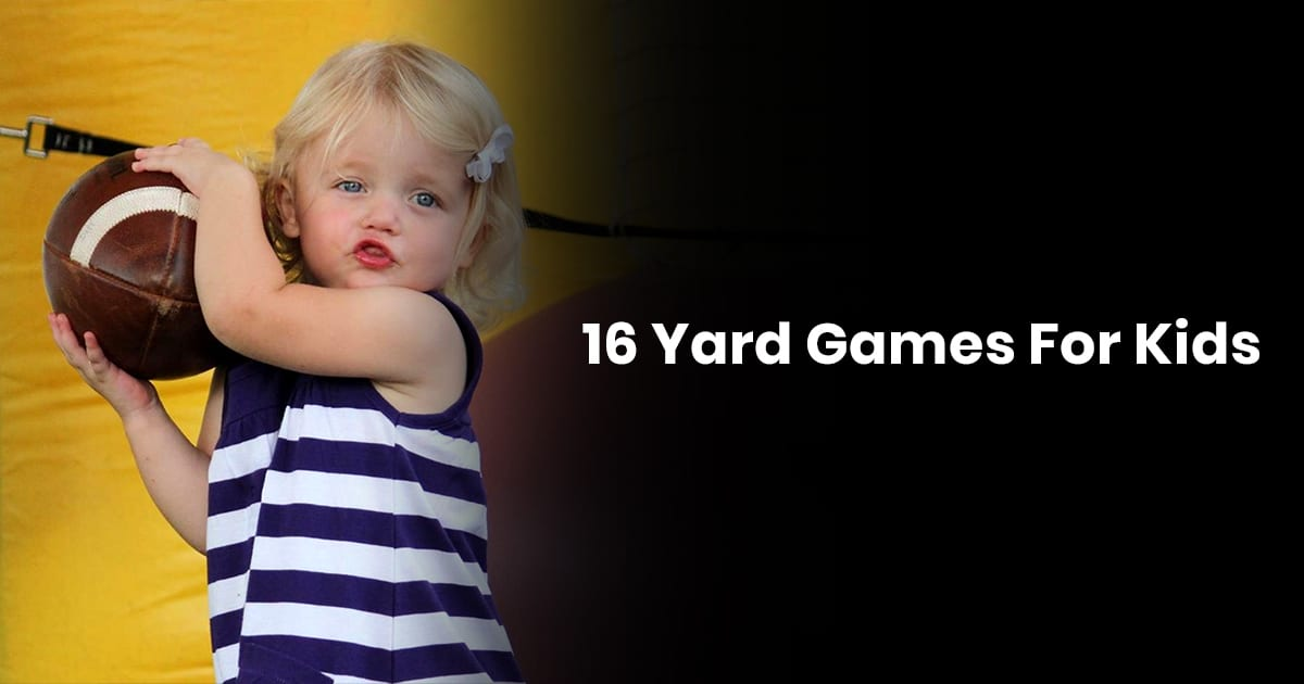 16 Yard Games For Kids
