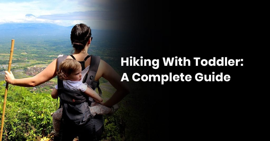 Hiking With Toddler A Complete Guide