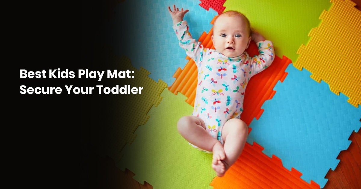 Best Kids Play: Mat Secure Your Toddler