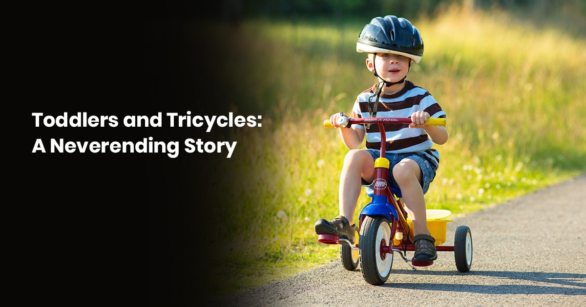 Toddlers and Trycycles: A Neverending Story