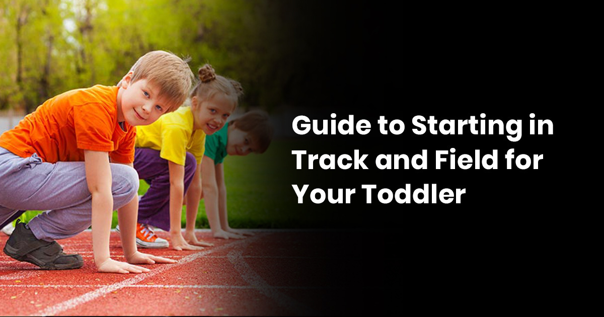 Guide To Starting In Track & Field For Your Toddler