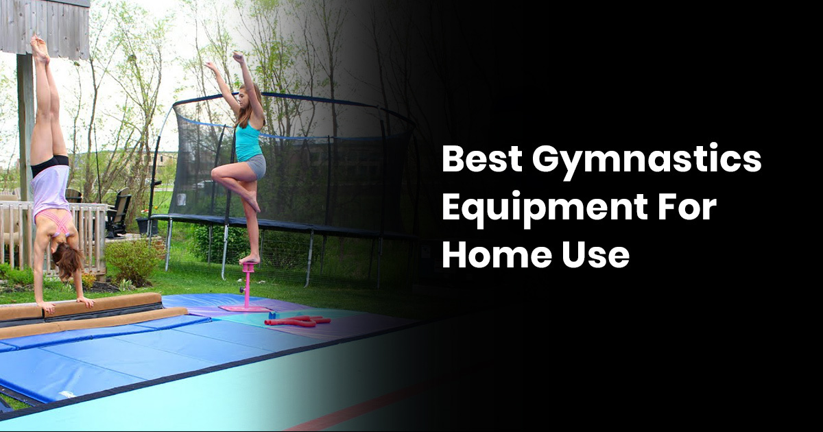 Best Gymnastics Equipment For Home Use