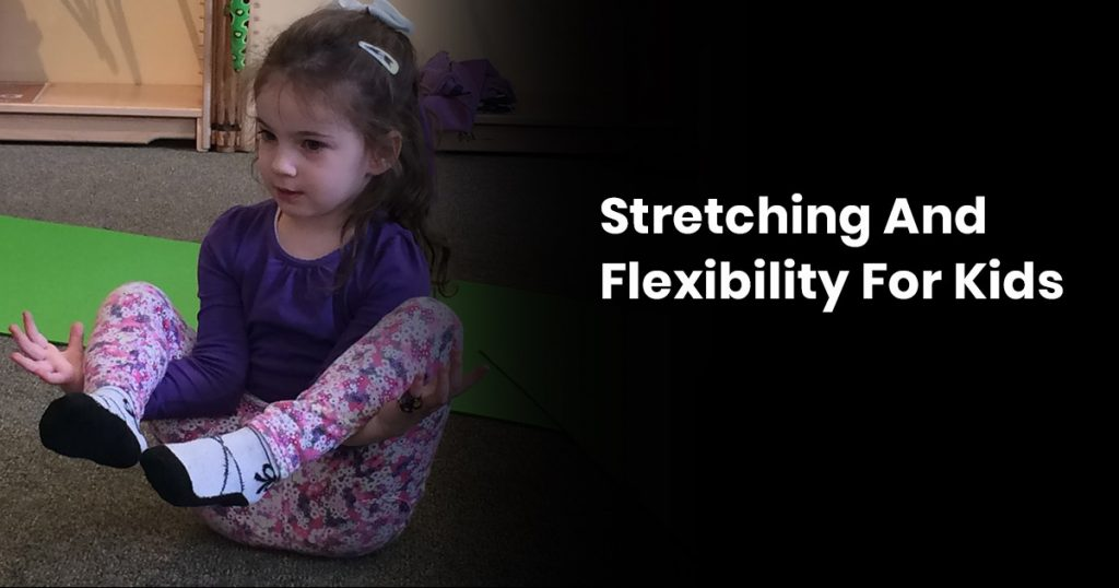 Stretching And Flexibility For Kids